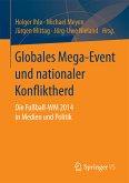 Globales Mega-Event und nationaler Konfliktherd (eBook, PDF)
