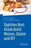 Tägliches Brot: Krank durch Weizen, Gluten und ATI (eBook, PDF)