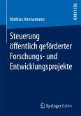 Steuerung öffentlich geförderter Forschungs- und Entwicklungsprojekte (eBook, PDF)