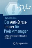 Der Anti-Stress-Trainer für Projektmanager (eBook, PDF)