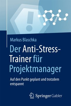 Der Anti-Stress-Trainer für Projektmanager (eBook, PDF) - Blaschka, Markus