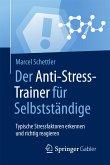 Der Anti-Stress-Trainer für Selbstständige (eBook, PDF)