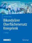 Bikondylärer Oberflächenersatz Kniegelenk (eBook, PDF)