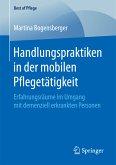 Handlungspraktiken in der mobilen Pflegetätigkeit (eBook, PDF)