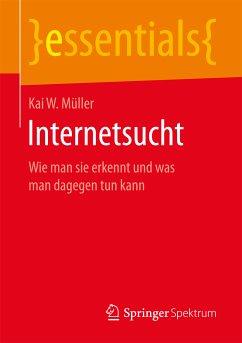 Internetsucht (eBook, PDF) - Müller, Kai W.