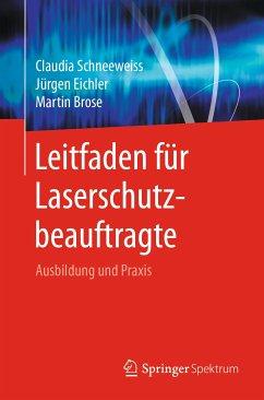Leitfaden für Laserschutzbeauftragte (eBook, PDF) - Schneeweiss, Claudia; Eichler, Jürgen; Brose, Martin