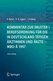 Kommentar zur (Muster-)Berufsordnung für die in Deutschland tätigen Ärztinnen und Ärzte - MBO-Ä 1997 (eBook, PDF)