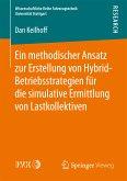 Ein methodischer Ansatz zur Erstellung von Hybrid-Betriebsstrategien für die simulative Ermittlung von Lastkollektiven (eBook, PDF)