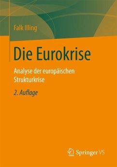 Die Eurokrise (eBook, PDF) - Illing, Falk