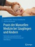 Praxis der Manuellen Medizin bei Säuglingen und Kindern (eBook, PDF)