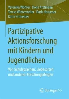 Partizipative Aktionsforschung mit Kindern und Jugendlichen (eBook, PDF) - Wöhrer, Veronika; Arztmann, Doris; Wintersteller, Teresa; Harrasser, Doris; Schneider, Karin