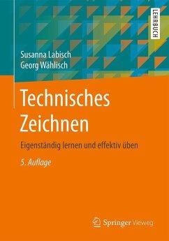 Technisches Zeichnen (eBook, PDF) - Labisch, Susanna; Wählisch, Georg