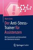 Der Anti-Stress-Trainer für Assistenzen (eBook, PDF)