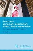 Frankreich. Wirtschaft, Gesellschaft, Politik, Kultur, Mentalitäten (eBook, PDF)