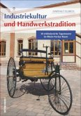 Industriekultur und Handwerkstradition (Mängelexemplar)