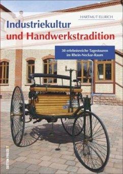 Industriekultur und Handwerkstradition (Mängelexemplar) - Ellrich, Hartmut