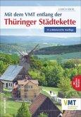 Mit dem VMT entlang der Thüringer Städtekette (Mängelexemplar)