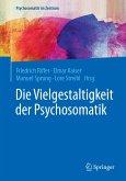 Die Vielgestaltigkeit der Psychosomatik (eBook, PDF)