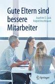 Gute Eltern sind bessere Mitarbeiter (eBook, PDF)