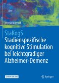 StaKogS - Stadienspezifische kognitive Stimulation bei leichtgradiger Alzheimer-Demenz (eBook, PDF)