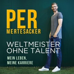 Weltmeister ohne Talent (MP3-Download) - Mertesacker, Per