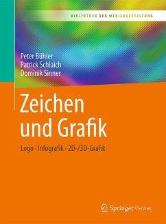 Zeichen und Grafik (eBook, PDF) - Bühler, Peter; Schlaich, Patrick; Sinner, Dominik