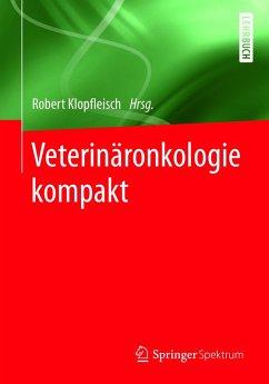 Veterinäronkologie kompakt (eBook, PDF)