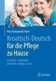 Kroatisch - Deutsch für die Pflege zu Hause (eBook, PDF)