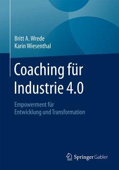 Coaching fu¨r Industrie 4.0 (eBook, PDF) - Wiesenthal, Karin; Wrede, Britt A.