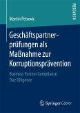 Geschäftspartnerprüfungen als Maßnahme zur Korruptionsprävention (eBook, PDF)
