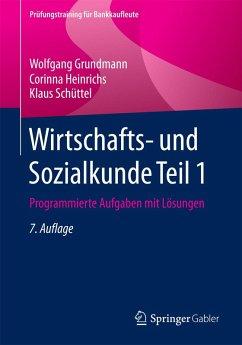 Wirtschafts- und Sozialkunde Teil 1 (eBook, PDF) - Grundmann, Wolfgang; Heinrichs, Corinna; Schüttel, Klaus