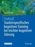 StaKogT - Stadienspezifisches kognitives Training bei leichter kognitiver Störung (eBook, PDF)