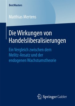 Die Wirkungen von Handelsliberalisierungen (eBook, PDF) - Mertens, Matthias
