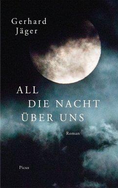 All die Nacht über uns (eBook, ePUB) - Jäger, Gerhard
