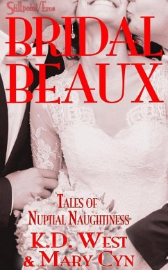 Bridal Beaux: Tales of Nuptial Naughtiness (Wed...