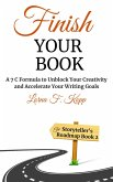 Finish Your Book: A 7 C Formula to Unblock Your Creativity and Accelerate Your Writing Goals (The Storyteller's Roadmap Book, #2) (eBook, ePUB)