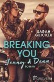 Breaking You. Jenny & Dean / A Biker Romance Bd.2 (eBook, ePUB)