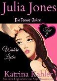 Julia Jones - Die Teenie-Jahre Teil 3 - Wahre Liebe (eBook, ePUB)