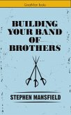 Building Your Band of Brothers (eBook, ePUB)