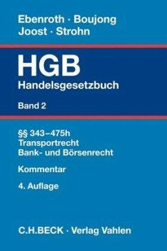 Handelsgesetzbuch Bd. 2: §§ 343-475h, Transportrecht, Bank- und Börsenrecht - Boujong, Karlheinz;Ebenroth, Carsten Thomas;Strohn, Lutz;Joost, Detlev