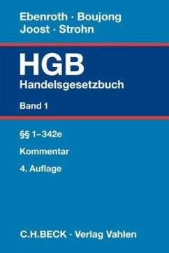 Handelsgesetzbuch Bd. 1: §§ 1-342e - Boujong, Karlheinz; Ebenroth, Carsten Thomas; Joost, Detlev