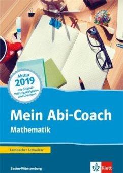 Mein Abi-Coach Mathematik 2019. Ausgabe Baden-Württemberg. Arbeitsbuch Klassen 11/12
