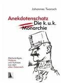 Anekdotenschatz - Die k. u. k. Monarchie