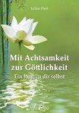 Mit Achtsamkeit zur Göttlichkeit (eBook, ePUB)