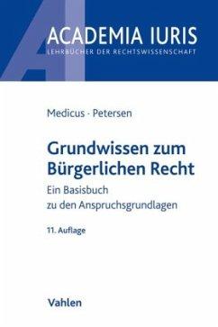 Grundwissen zum Bürgerlichen Recht - Medicus, Dieter; Petersen, Jens