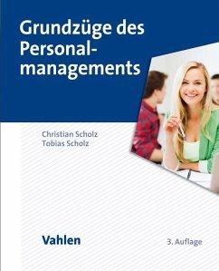 Grundzüge des Personalmanagements - Scholz, Christian; Scholz, Tobias