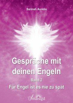 Gespräche mit deinen Engeln Band 2 (eBook, ePUB) - Aurelia, Sarinah