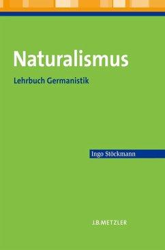 Naturalismus (eBook, PDF) - Stöckmann, Ingo