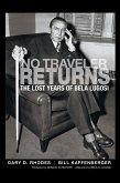 No Traveler Returns: The Lost Years of Bela Lugosi (hardback)