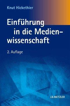 Einführung in die Medienwissenschaft (eBook, PDF) - Hickethier, Knut